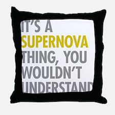 Its A Supernova Thing Throw Pillow