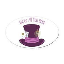 Were All Mad Oval Car Magnet