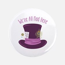 "Were All Mad 3.5"" Button"