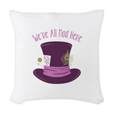 Were All Mad Woven Throw Pillow