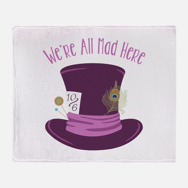 Were All Mad Throw Blanket
