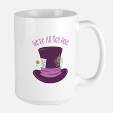 Were All Mad Mugs