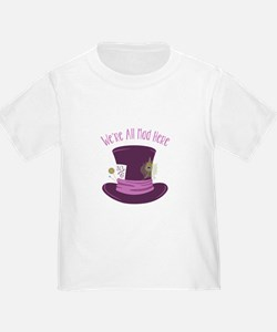 Were All Mad T-Shirt