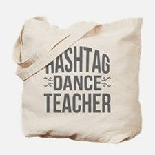 Hashtag Dance Teacher Tote Bag