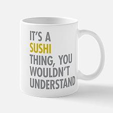 Its A Sushi Thing Mug