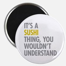 Its A Sushi Thing Magnet