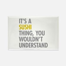 Its A Sushi Thing Rectangle Magnet