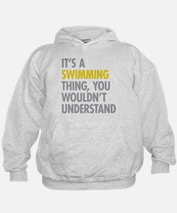 Its A Swimming Thing Hoodie