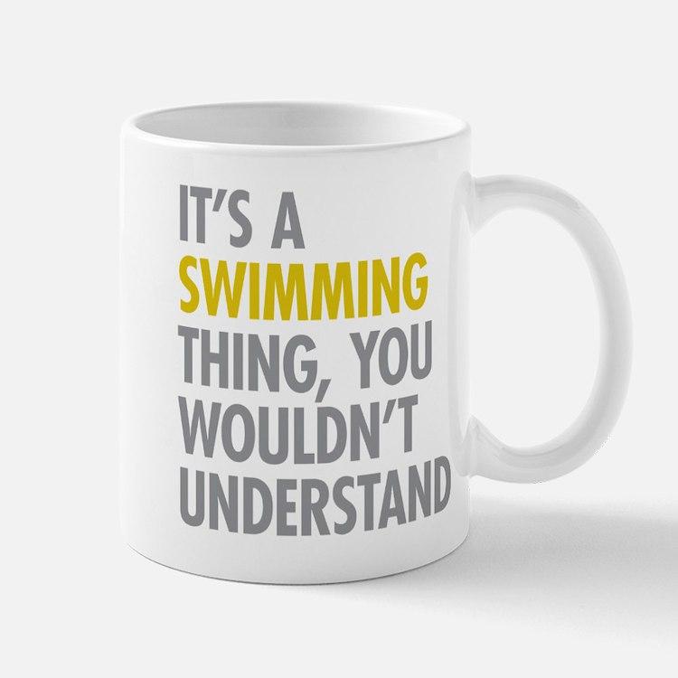 Its A Swimming Thing Mug