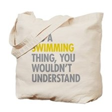 Its A Swimming Thing Tote Bag