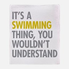 Its A Swimming Thing Throw Blanket