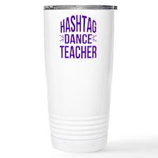 Hashtag Dance Teacher Travel Mug