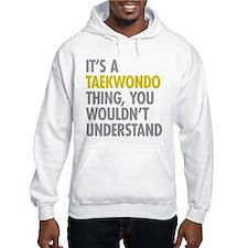 Its A Taekwondo Thing Jumper Hoody