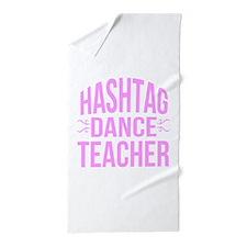 Hashtag Dance Teacher Beach Towel