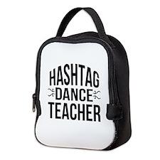 Hashtag Dance Teacher Neoprene Lunch Bag
