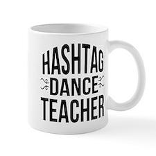 Hashtag Dance Teacher Mug