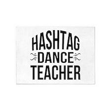 Hashtag Dance Teacher 5'x7'Area Rug