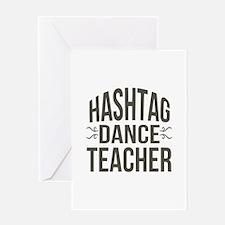 Hashtag Dance Teacher Greeting Card