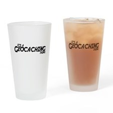 Its a Geocaching Thing Drinking Glass