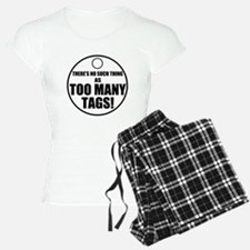 Theres No Such Thing As Too Many Tags Pajamas