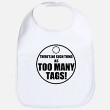 Theres No Such Thing As Too Many Tags Bib