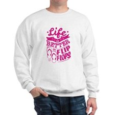 Life Is Better In Flip Flops Pink Sweatshirt