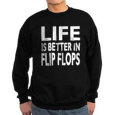 Life Is Better In Flip Flops Sweatshirt