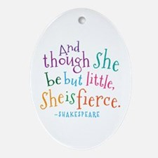 Shakespeare She Is Fierce quote Ornament (Oval)