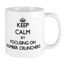Keep Calm by focusing on Number Crunchers Mugs