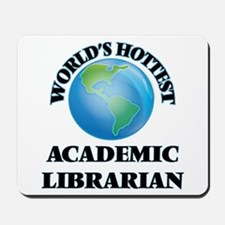 World's Hottest Academic Librarian Mousepad