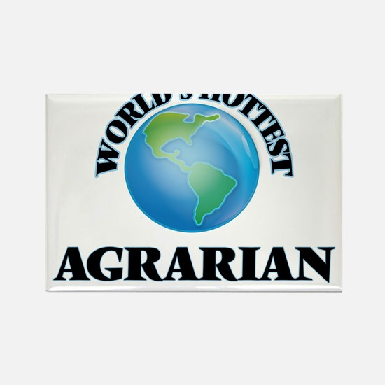 World's Hottest Agrarian Magnets