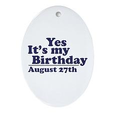 August 27 Birthday Oval Ornament