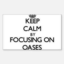 Keep Calm by focusing on Oases Decal
