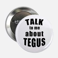 "Talk To Me About Tegus 2.25"" Button"