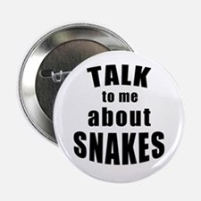 """Talk To Me About Snakes 2.25"""" Button"""