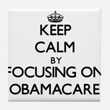 Keep Calm by focusing on Obamacare Tile Coaster