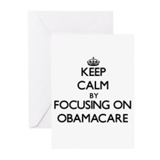 Keep Calm by focusing on Obamacare Greeting Cards