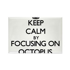 Keep Calm by focusing on Octopus Magnets