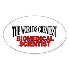 """The World's Greatest Biomedical Scientist"" Sticke"
