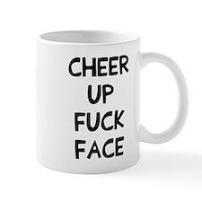 Cheer up fuck face Small Mug