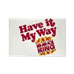 Have it My Way BBQ King Rectangle Magnet
