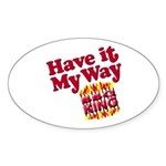 Have it My Way BBQ King Oval Sticker