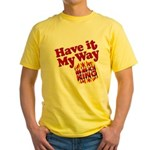 Have it My Way BBQ King Yellow T-Shirt