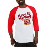 Have it My Way BBQ King Baseball Jersey