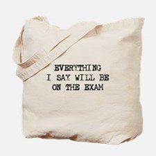 Everything will be on exam Tote Bag