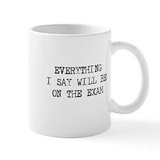 Everything will be on exam Small Mugs