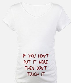 Didn't put it here don't touch Shirt