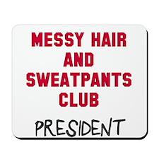 Messy Hair Sweatpants Club Mousepad