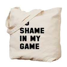 No shame in my game Tote Bag