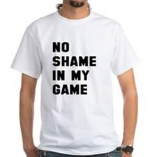 No shame in my game Shirt